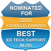 Best Educational Tech Support Edublog 2010 Nomination